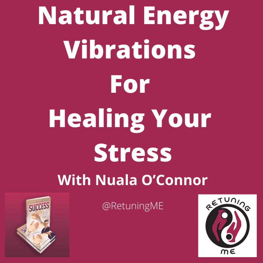 Natural Energy For Healing Your Stressed Vibrations