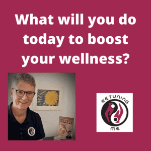 What will you do to boost Your Wellness with Nuala O Connor @RetuningME™