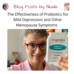 The Effectiveness of Probiotics on Depression and other Menopausal symptoms with Nuala O Connor